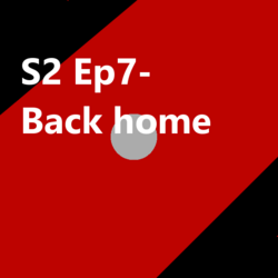S2 Ep7 Back home