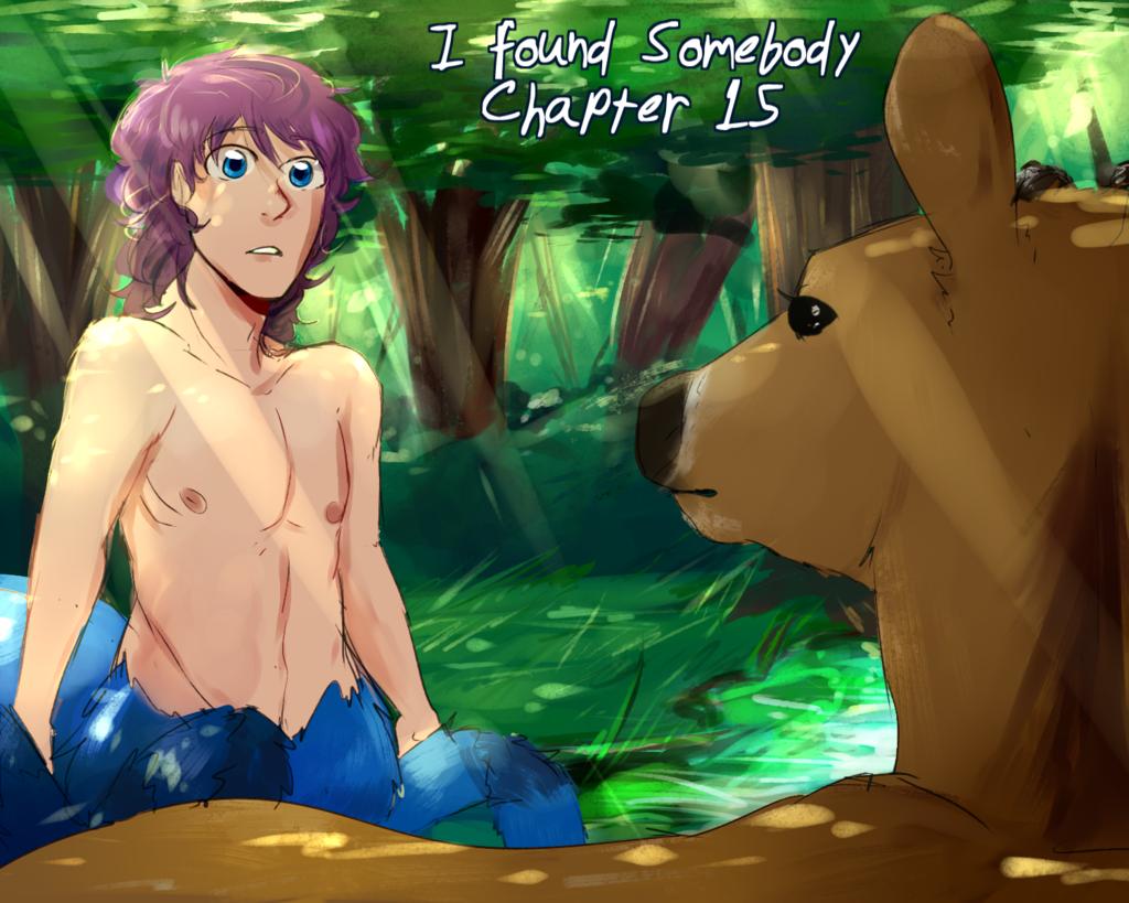 I Found Somebody chapter 15 (story inside!)