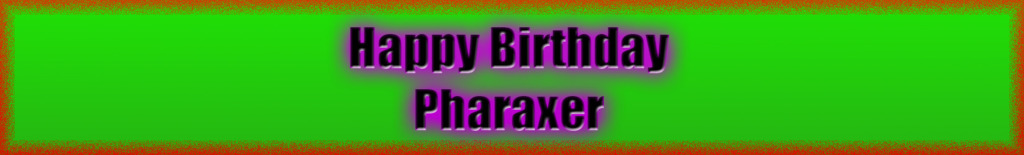 HAPPY BIRTHDAY PHAXXY!! :D