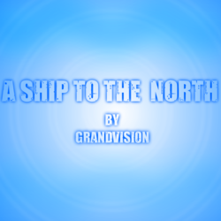 A Ship to the North - Remastered