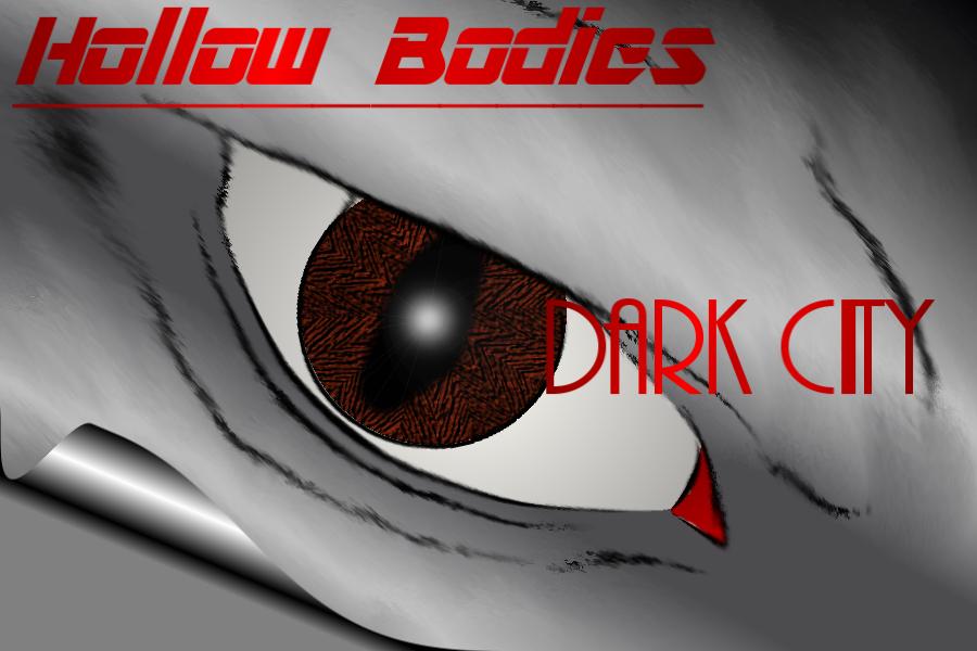 Hollow Bodies Act 2 - Dark City
