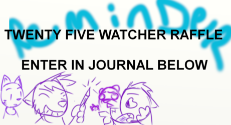 25 Watcher raffle!