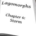 Lagomorphs -- Chapter 6: Storm