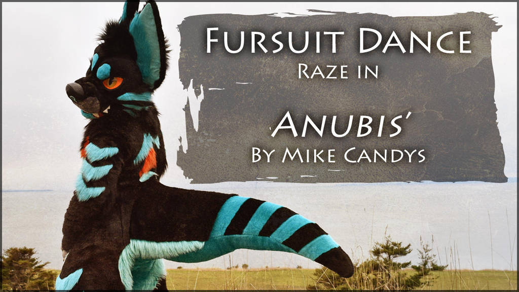 Fursuit Dance / Raze / 'Anubis' / Mike Candys //