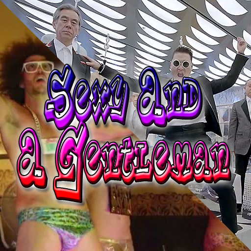 Sexy And A Gentleman (LMFAO vs Psy)
