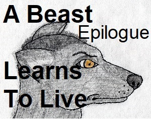 A Beast Learns To Live - Epilogue