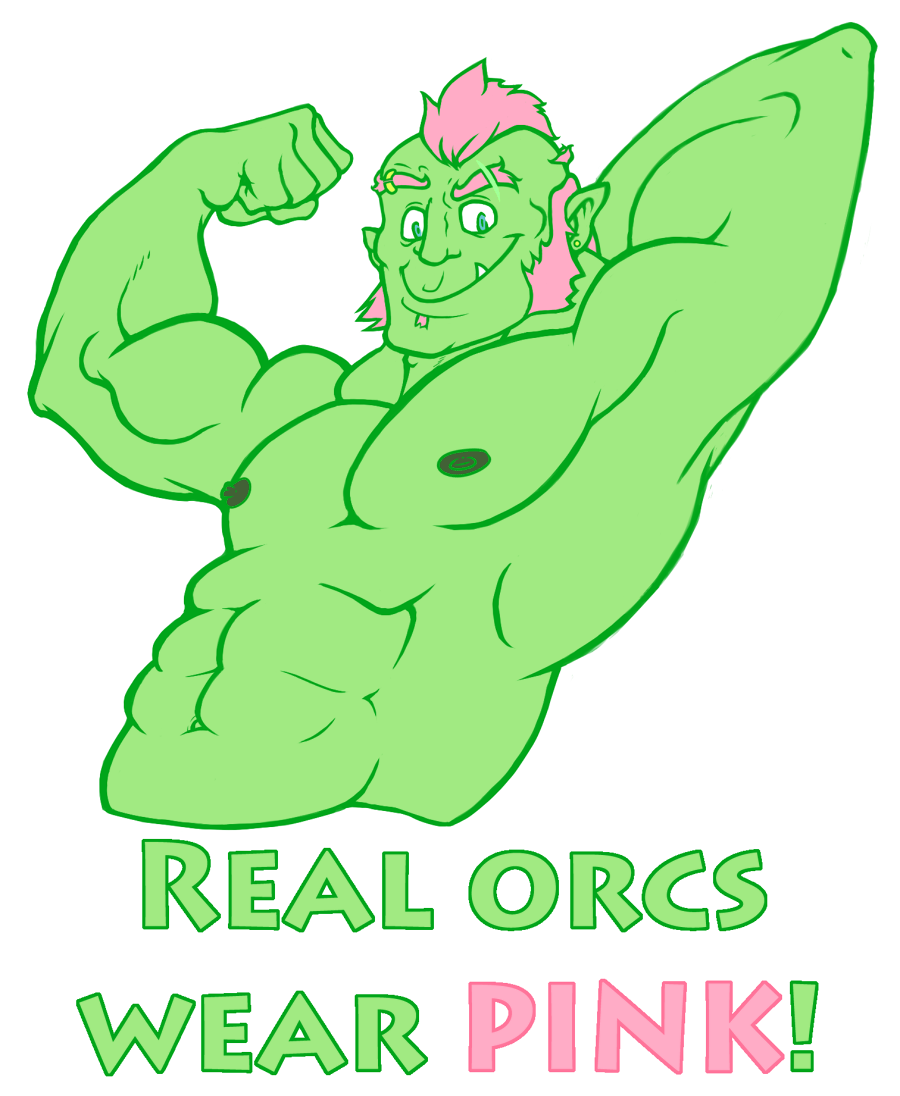 Real Orcs Wear PINK!