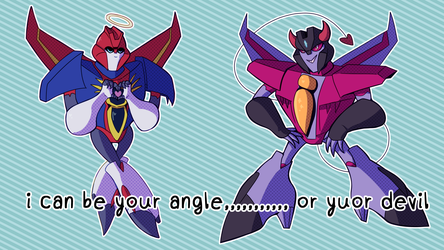 he can be your angle, or your devil