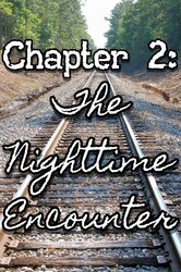 Chapter 2: The Nighttime Encounter