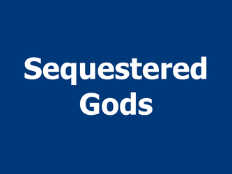 Sequestered Gods