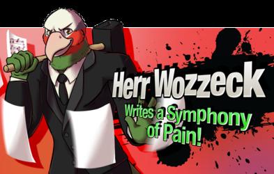 Herr Wozzeck Enters the Battle!