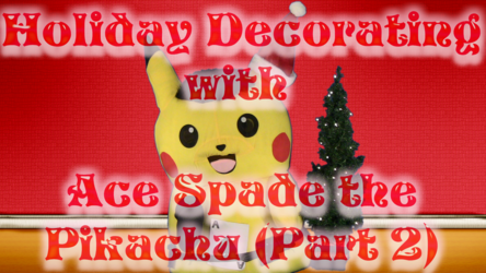 Mascot Pikachu Fursuiting: Ace Spade Tries to Decorate an X-Mas Tree (Part 2)