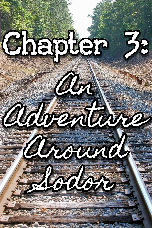 Chapter 3: An Adventure Around Sodor