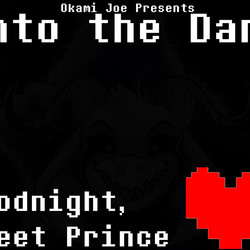 Goodnight, Sweet Prince (Remix of Undertale's Goodnight and His Theme)