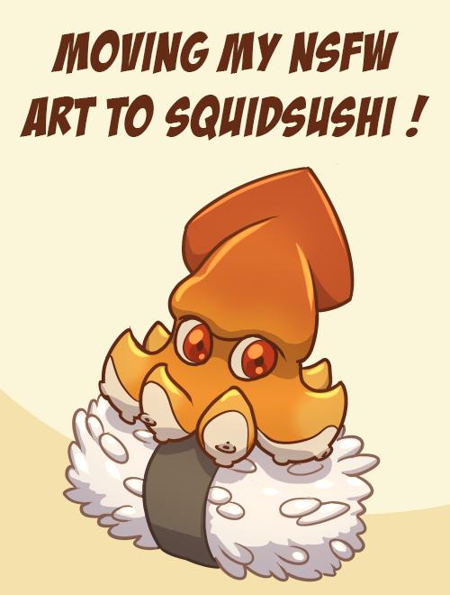 Moving my NSFW art to SquidSushi !