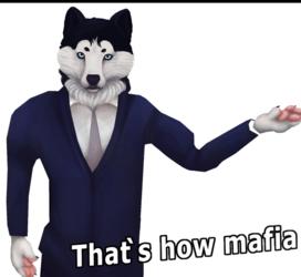That`s how mafia Borks