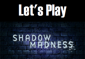 Let's Play: Shadow Madness Part 2