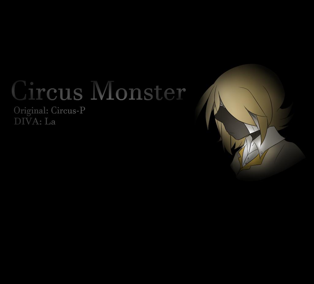 【UTAU ら】 Circus Monster