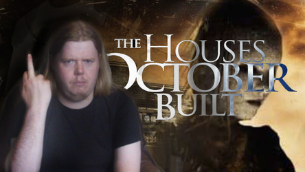 The Houses October Built (LAWIF)
