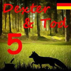 Dexter & Tod Kapitel 5 - Freund und Feind