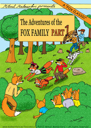 1 The adventures of the Fox family - Part 1(of many)