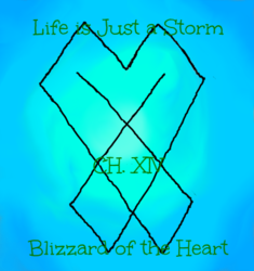 Life is Just a Storm- Chapter 14- Blizzard of the Heart