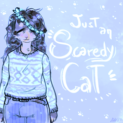 Just an Scaredy Cat