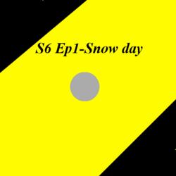 S6 Ep1-Snow day