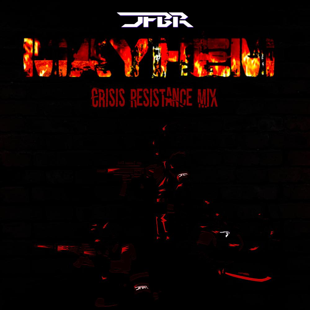 Mayhem (Crisis Resistance Mix)