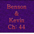 Benson & Kevin Chapter 44
