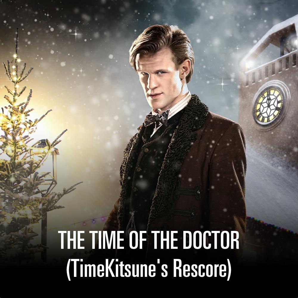 Time of the Doctor (TimeKitsune's Rescore)