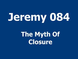 The Myth Of Closure