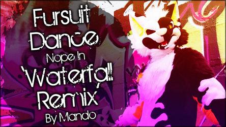 Fursuit Dance / Nope / 'Waterfall - Undertale' //