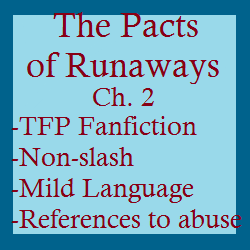 The Pacts of Runaways-Ch.2 [TFP Fanfic]