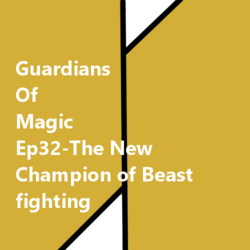GoM-Ep32-The New Champion of Beast fighting-