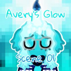 Avery's Glow: Scene 01 - Monday