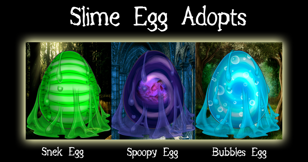 Most recent image: Slime Egg Adopts!