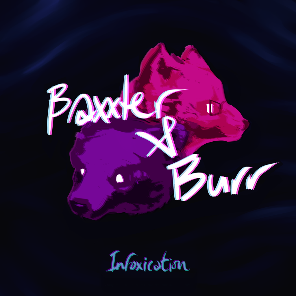 Most recent image: Baxxter & Burr - Infoxicated
