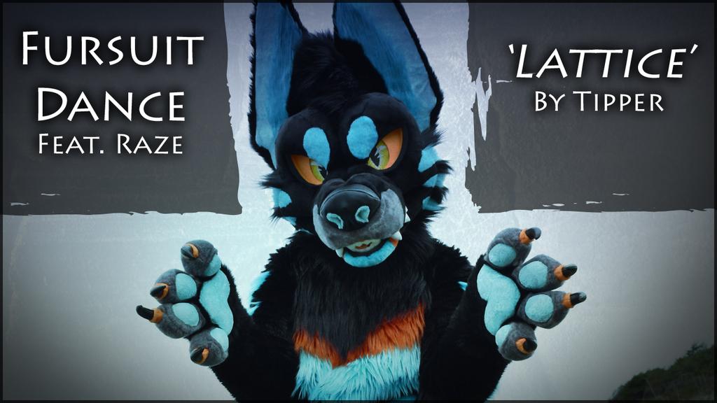 Fursuit Dance - Raze in 'Lattice' by Tipper