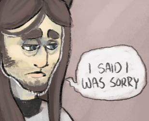 I said I was sorry