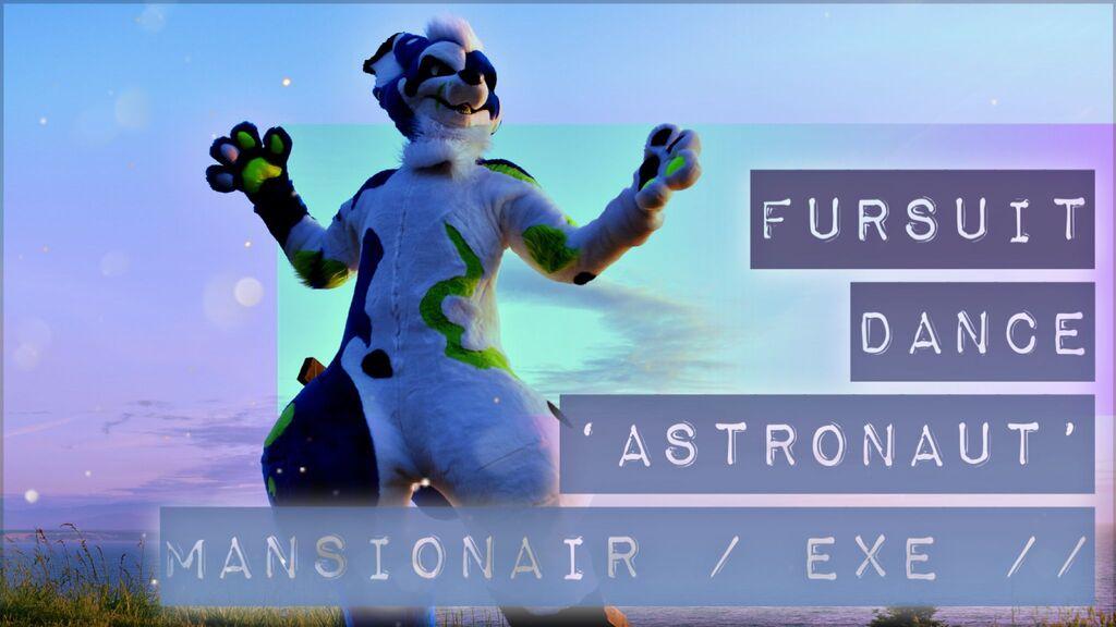 Fursuit Dance / Exe / 'Astronaut' //
