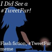 I Did See a #TweetFur!