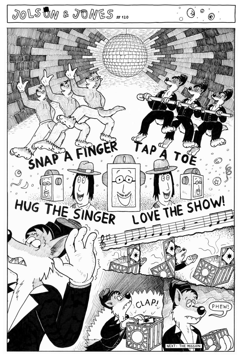 Most recent image: Jolson & Jones #120 - Snap, Tap, Hug, Love, Clap!