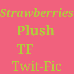 Strawberries [Twit-fic]