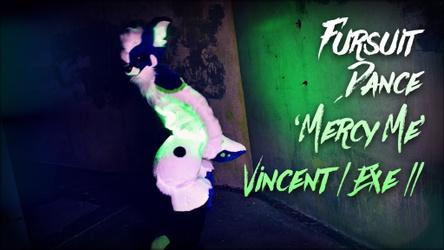 Fursuit Dance / Exe / 'Mercy Me' /XVII //