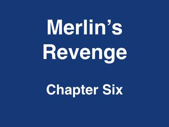 Merlin's Revenge Chapter 6