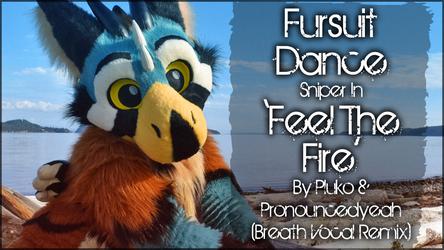 Fursuit Dance / Sniper / 'Feel The Fire' //