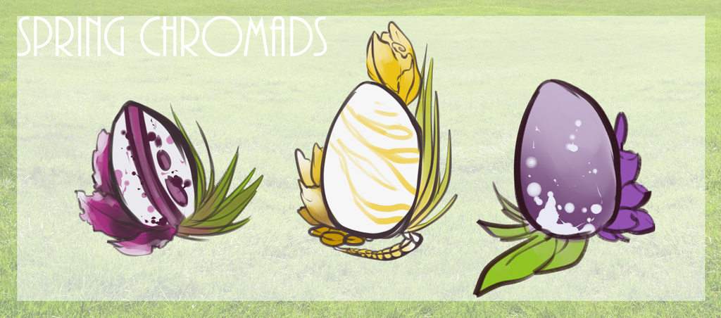 Most recent image: Easter Chromads!