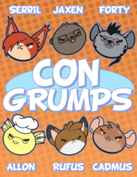 And we're the Con Grumps~