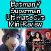 -VIDEO- Batman V Superman Ultimate Cut Review